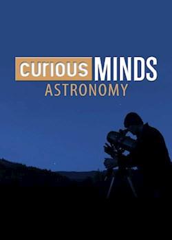 Curious Minds: Astronomy