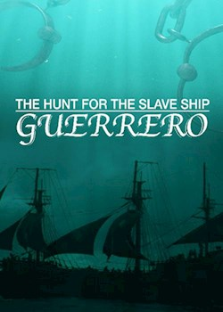 The Hunt for the Slave Ship Guerrero