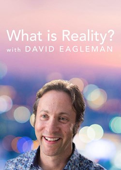 What is Reality? with David Eagleman